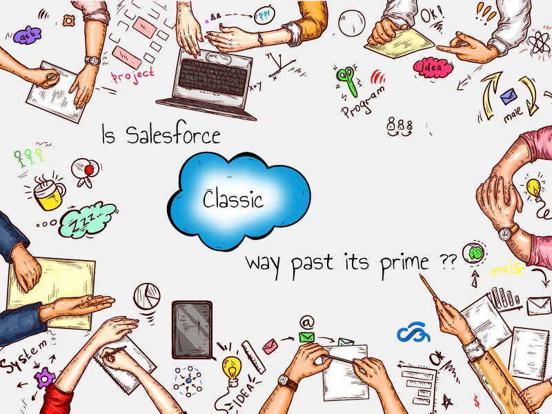 Is Salesforce Classic way past its prime?