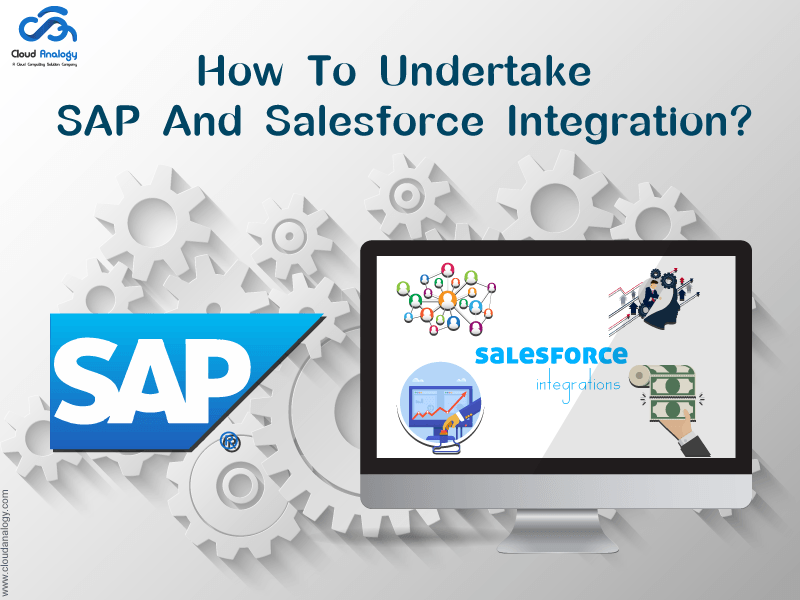 How to undertake SAP and Salesforce Integration?