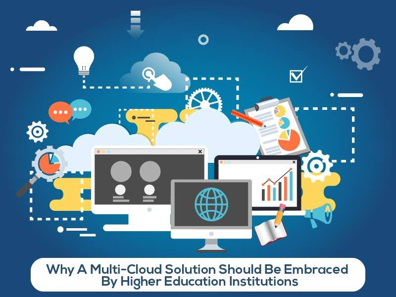 Why A Multi-Cloud Solution Should Be Embraced By Higher Education Institutions?