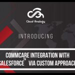 Commcare Integration with Salesforce via Custom Approach