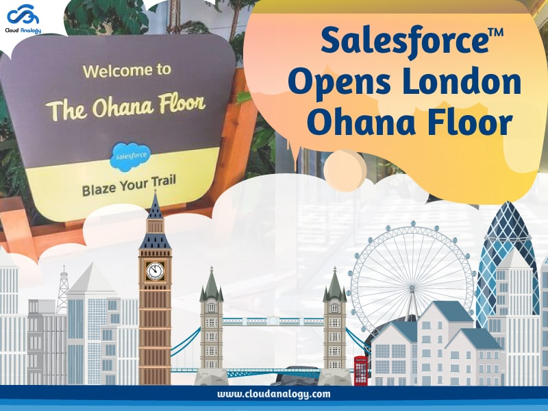 Salesforce Opens London Ohana Floor