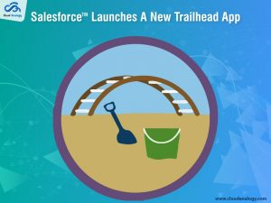 Salesforce Launches A New Trailhead App