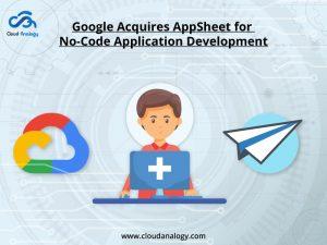 Google Acquires AppSheet for No-Code Application Development