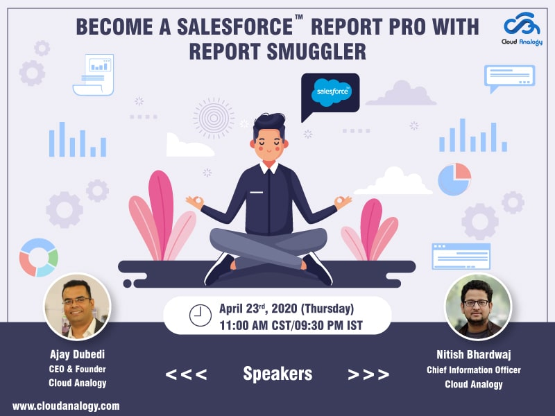 Cloud Analogy Announces Webinar On Report Smuggler-The Game Changer Of Salesforce Reports