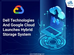 Dell-Technologies-And-Google-Cloud-Launches-Hybrid-Storage-System (1)-min