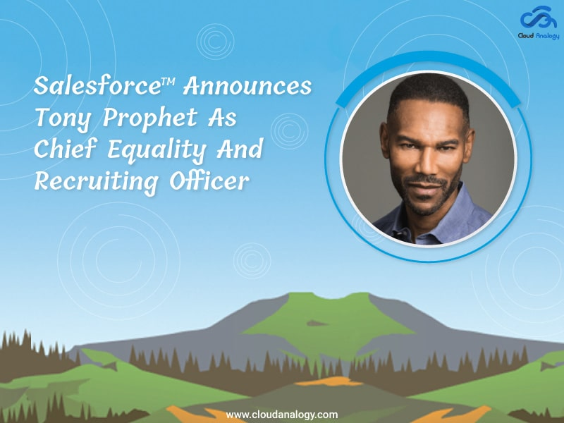 Salesforce Announces Tony Prophet As Chief Equality And Recruiting Officer