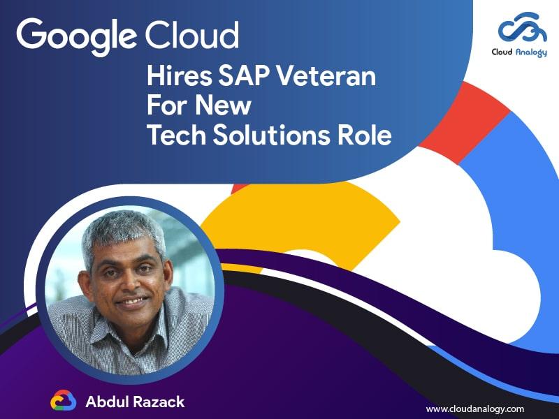 Google Cloud Hires SAP Veteran For New Tech Solutions Role