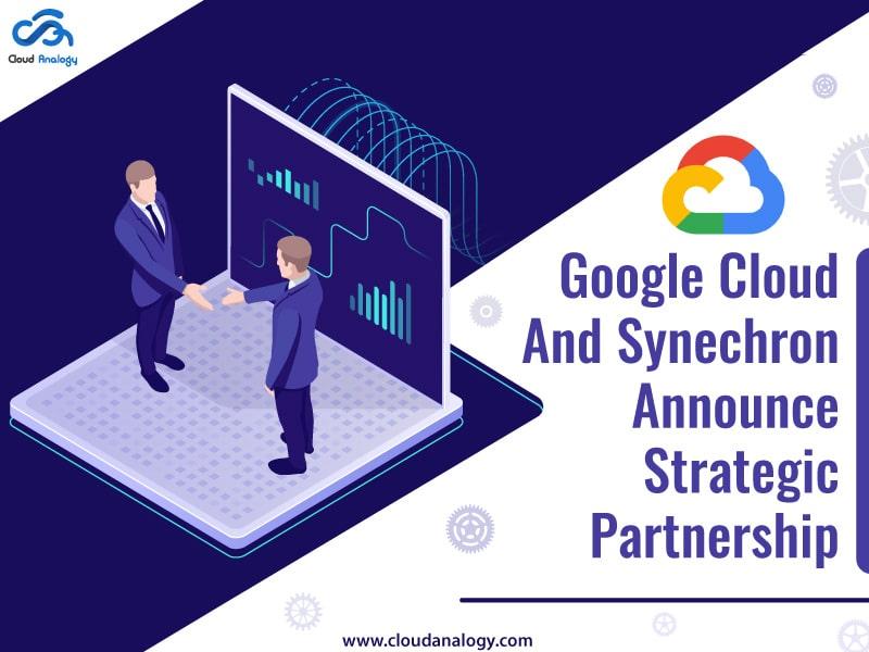 Google Cloud And Synechron Announce Strategic Partnership
