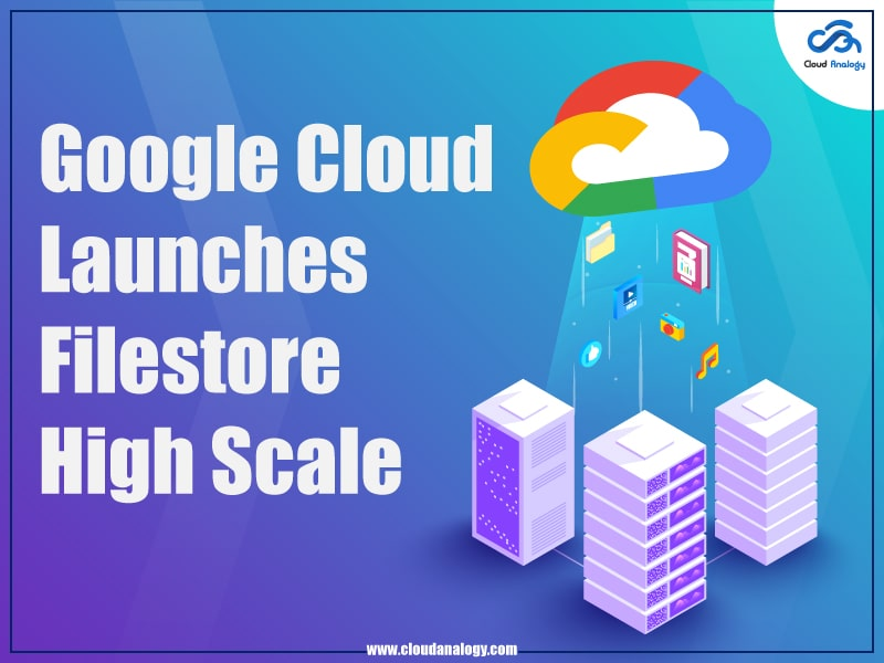 Google Cloud Launches Filestore High Scale
