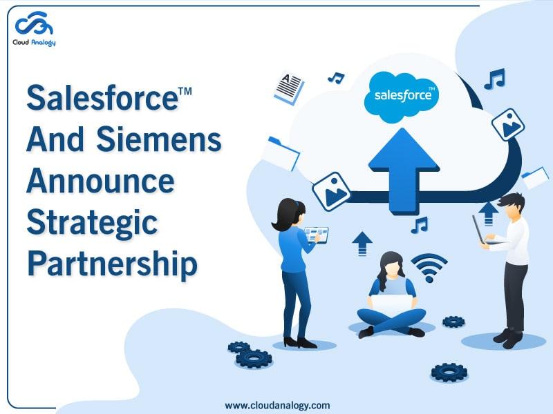 Salesforce And Siemens Announce Strategic Partnership
