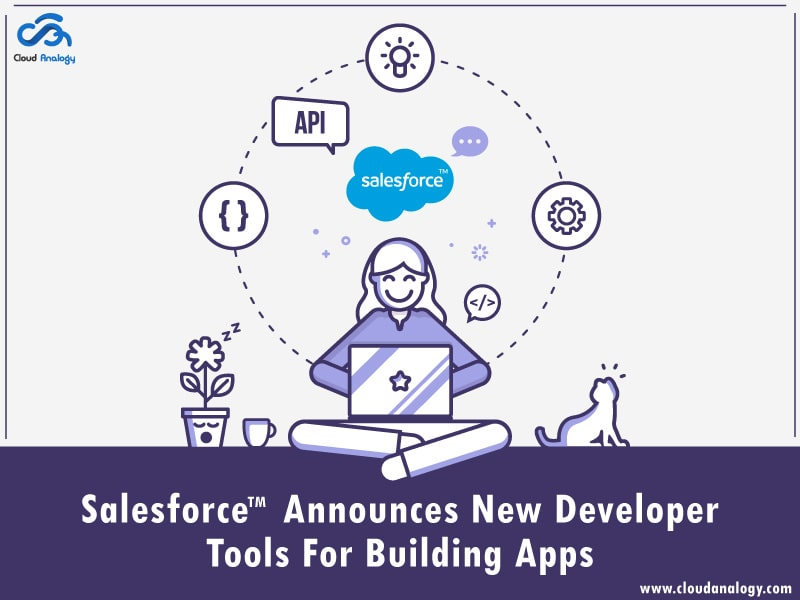 Salesforce Announces Several New Developer Tools For Building Apps