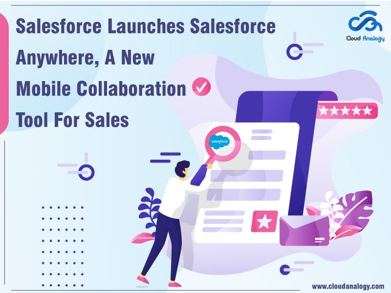 Salesforce Launches Salesforce Anywhere, A New Mobile Collaboration Tool For Sales