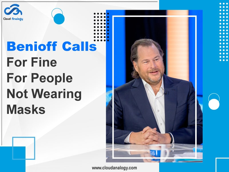 Benioff Calls For Fine For People Not Wearing Masks