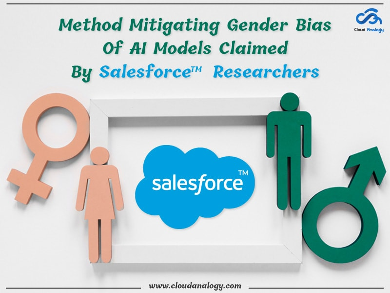 Method Mitigating Gender Bias Of AI Models Claimed By Salesforce Researchers