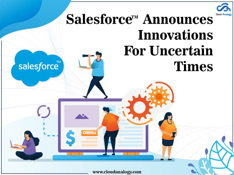 Salesforce Announces Innovations For Uncertain Times