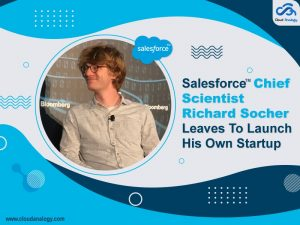Salesforce-Chief-Scientist-Richard-Socher-Leaves-To-Launch-His-Own-Startup-min
