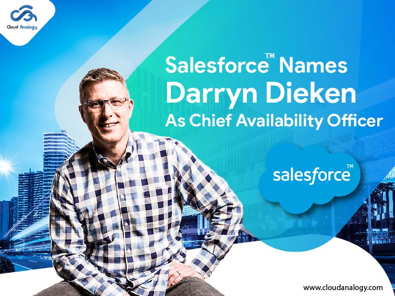 Salesforce Names Darryn Dieken As Chief Availability Officer