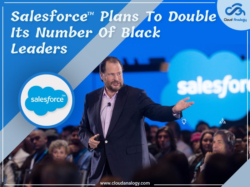 Salesforce Plans To Double Its Number Of Black Leaders