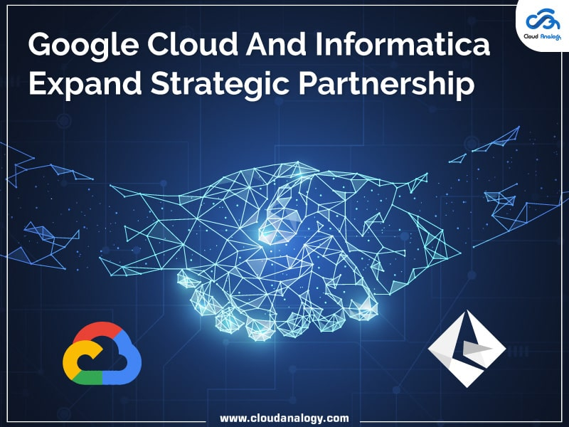 Google Cloud And Informatica Expand Strategic Partnership