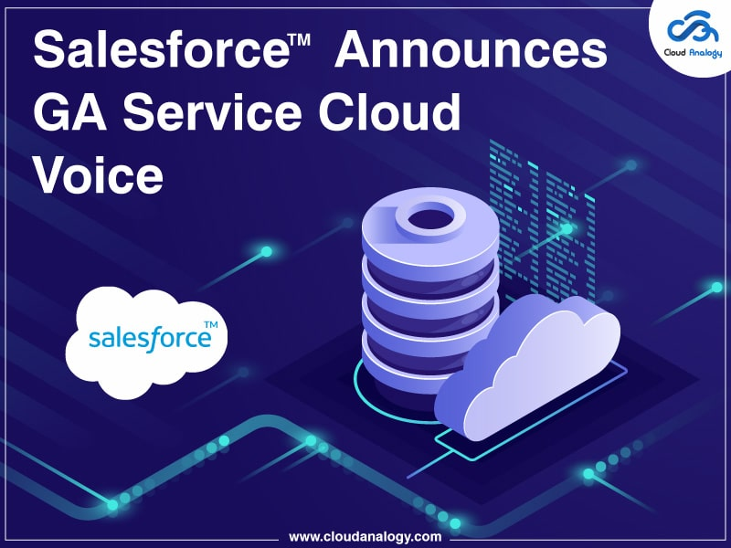 Salesforce Announces GA Service Cloud Voice