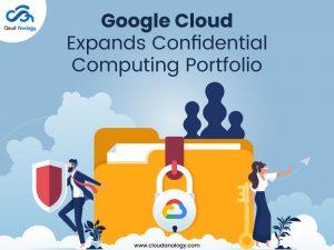 Google-Cloud-Expands-Confidential-Computing-Portfolio