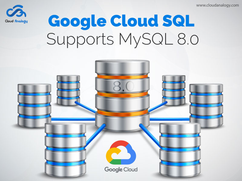 Google Cloud SQL Supports MySQL 8.0