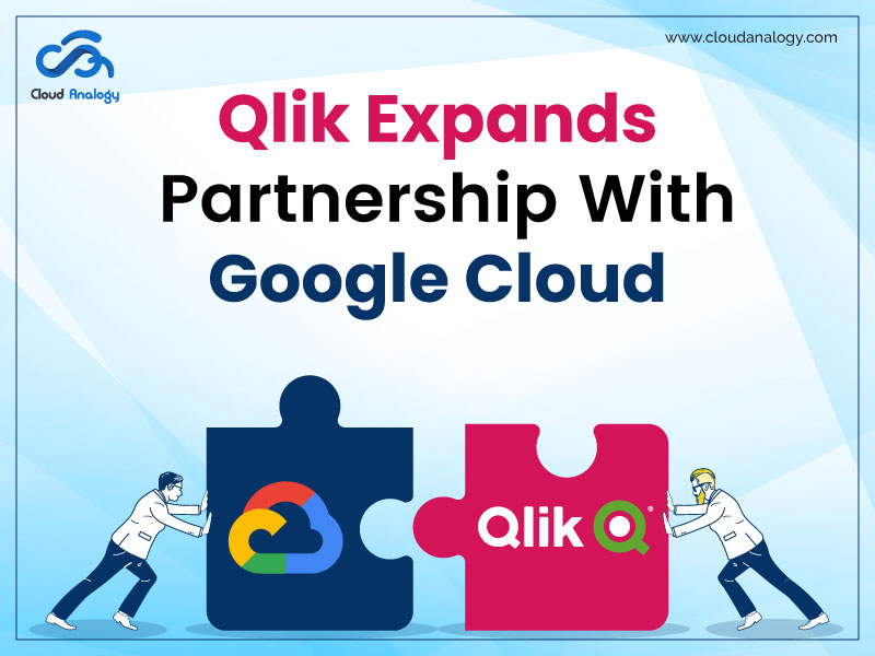 Qlik Expands Partnership With Google Cloud