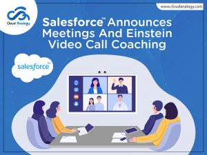 Salesforce Announces Meetings And Einstein Video Call Coaching