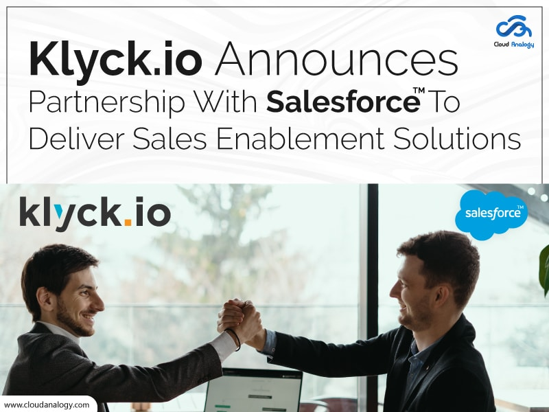 Klyck.io Announces Partnership With Salesforce To Deliver Sales Enablement Solutions