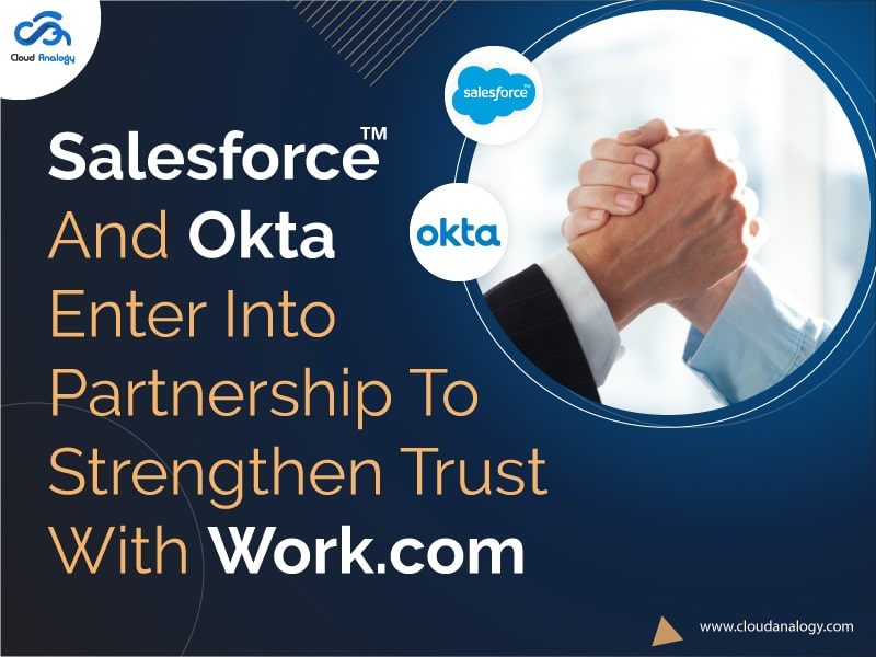 Salesforce And Okta Enter Into Partnership To Strengthen Trust With Work.com