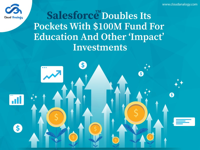 Salesforce Doubles Its Pockets With $100M Fund For Education And Other 'Impact' Investments