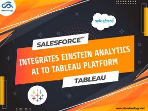 Salesforce-Integrates-Einstein-Analytics-AI-To-Tableau-Platform