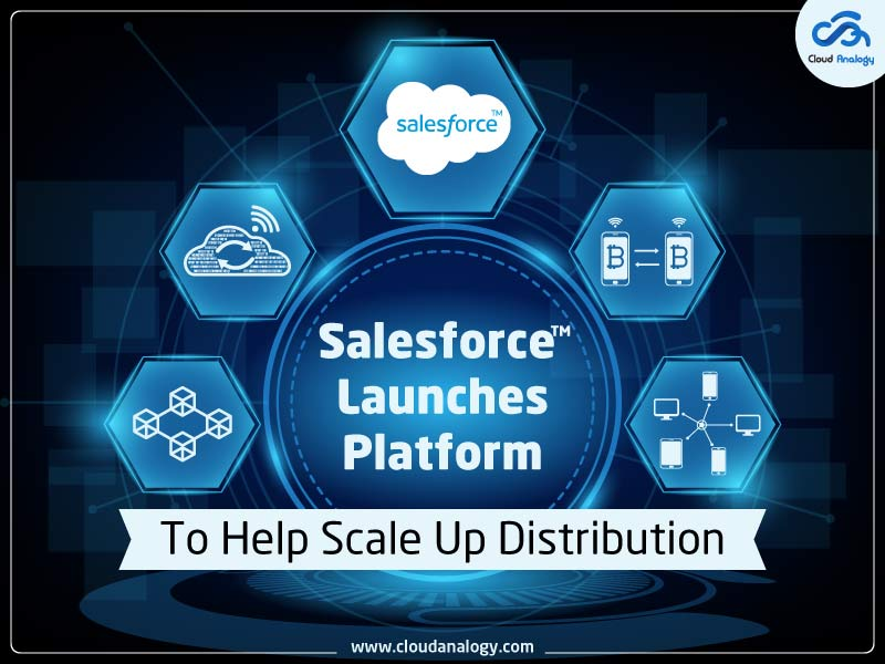 Salesforce Launches Platform To Help Scale Up Distribution