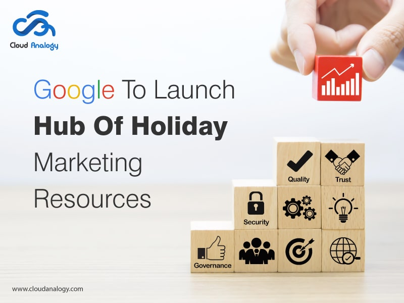 Google To Launch Hub Of Holiday Marketing Resources