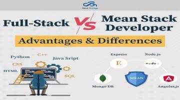 Full-Stack Vs. Mean Stack Developer – Advantages & Differences