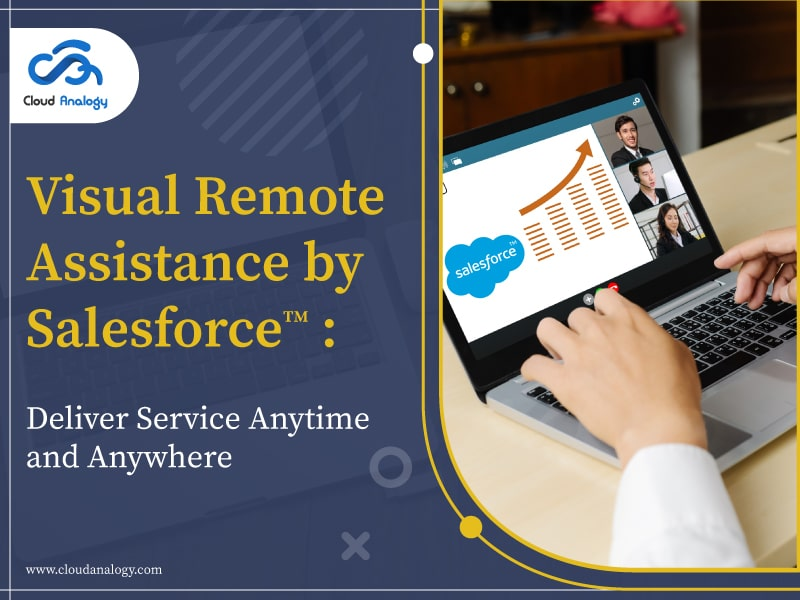 Visual Remote Assistance by Salesforce.com: Deliver Service Anytime and Anywhere