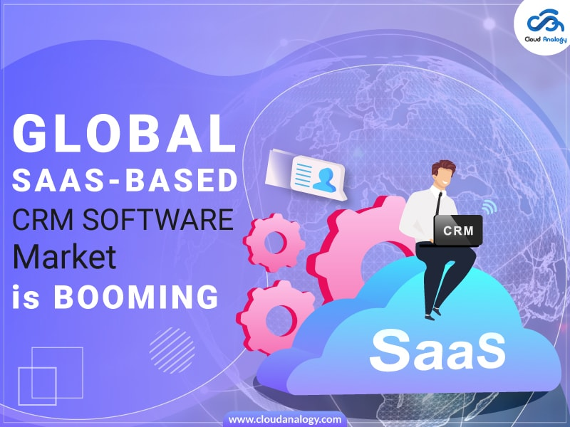 Globally SaaS-Based CRM Software Market Is Booming With Salesforce, Oracle, Aplicor, SAP, Microsoft, NetSuite