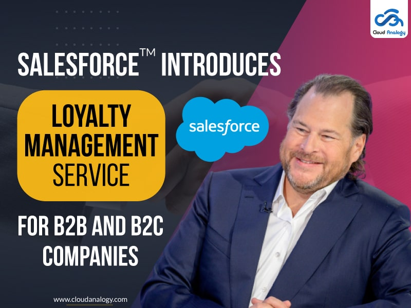 Salesforce Introduces Loyalty Management Service For B2B, B2C Companies