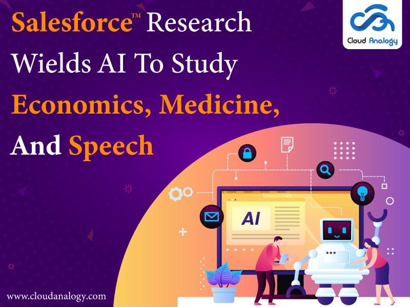 Salesforce Research Wields AI To Study Economics, Medicine, And Speech