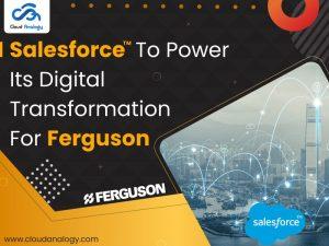 Salesforce-To-Power-Its-Digital-Transformation-For-Ferguson