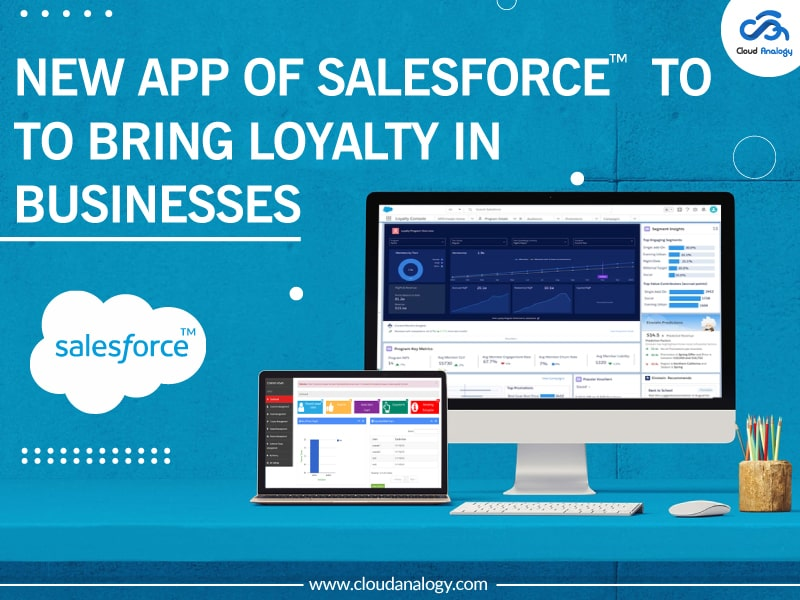 New App of Salesforce to Bring Loyalty in Businesses