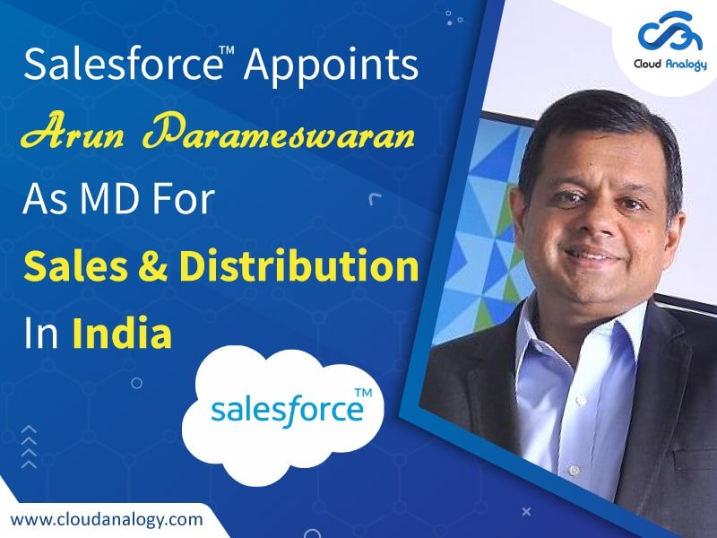 Salesforce Appoints Arun Parameswaran As MD For Sales & Distribution In India
