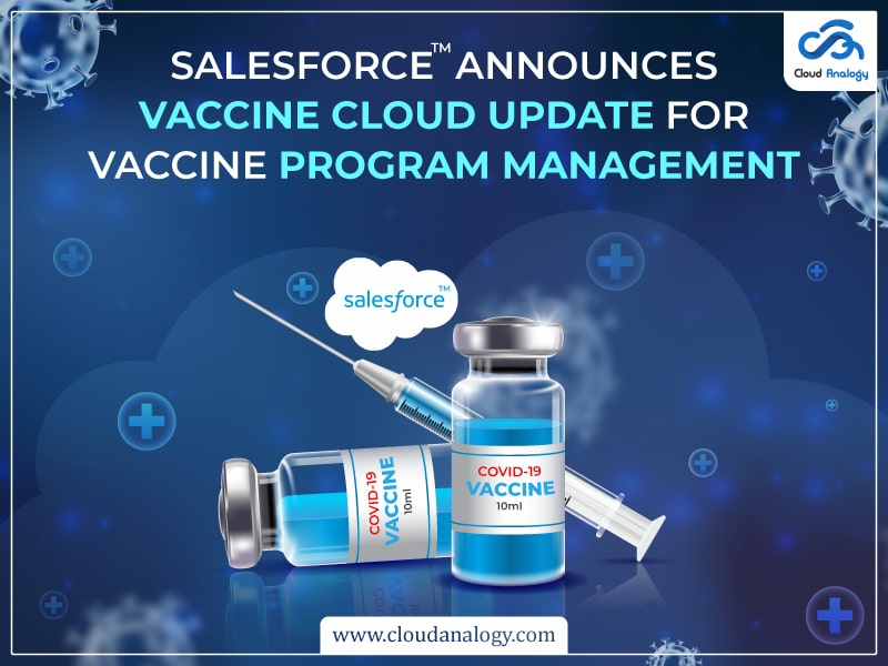 Salesforce Announces Vaccine Cloud Update To Help Healthcare Providers Manage The Bulk Of Appointments