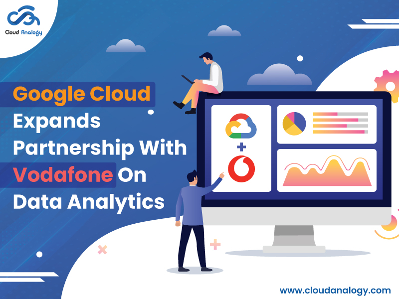 Google Cloud Expands Partnership With Vodafone On Data Analytics