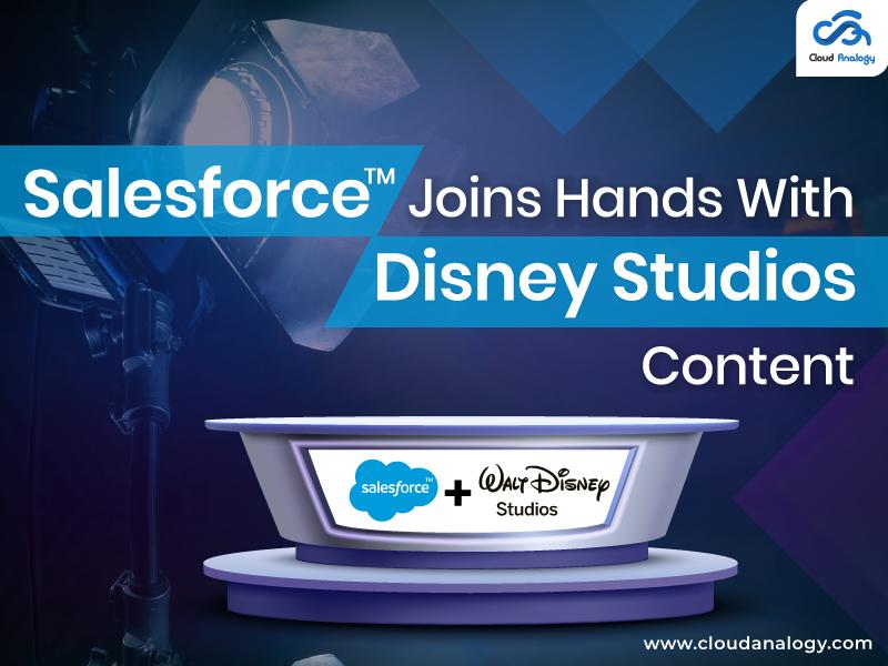 Salesforce Joins Hands With Disney Studios Content