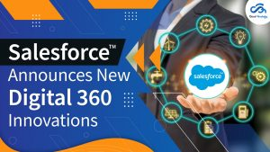 Salesforce Announces New Digital 360 Innovations
