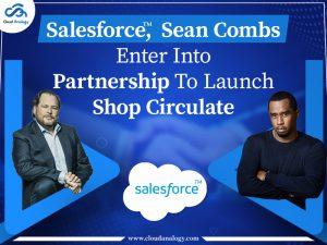 Salesforce, Sean-Combs-Enter-Into-Partnership-To-Launch-Shop-Circulate-